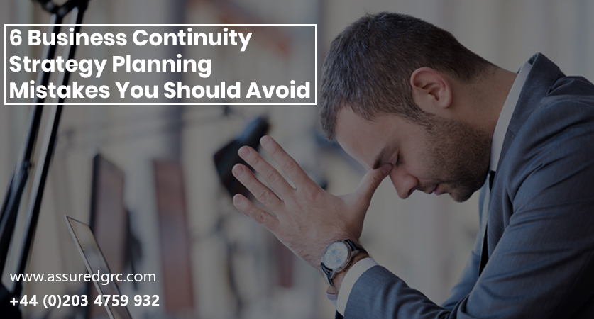 6 Business Continuity Strategy Planning Mistakes You Should Avoid