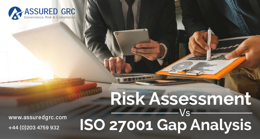 ISO 27001 Gap Analysis Vs. Risk Assessment