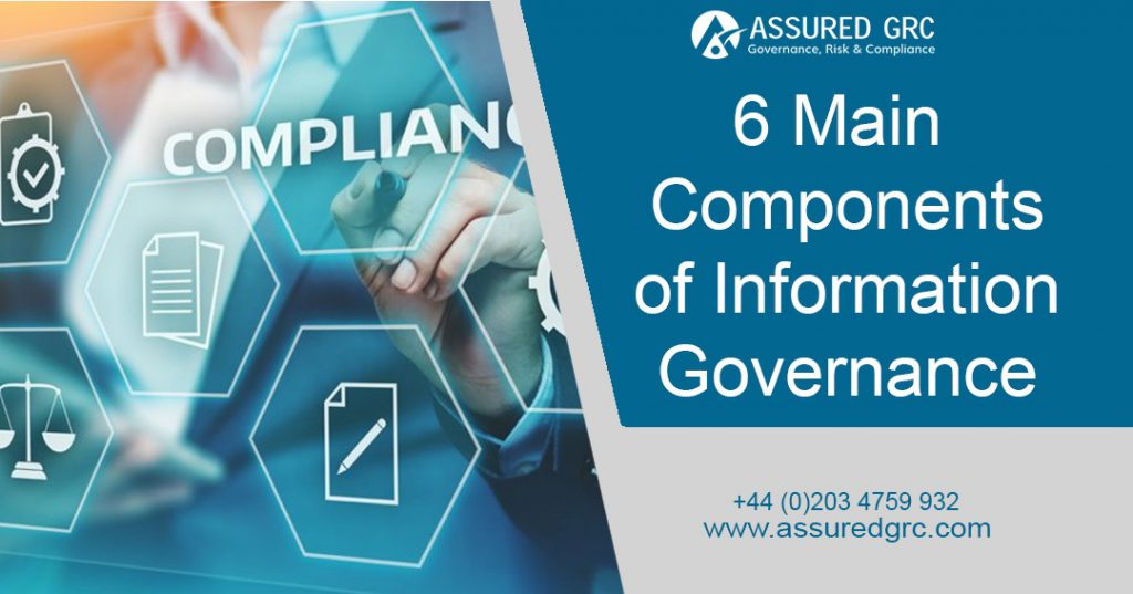 6 Main Components of Information Governance Framework