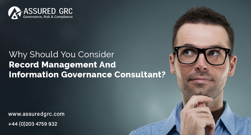 Why Should You Consider Record Management And Information Governance Consultant?