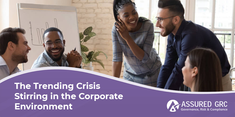 The Trending Crisis Stirring in the Corporate Environment