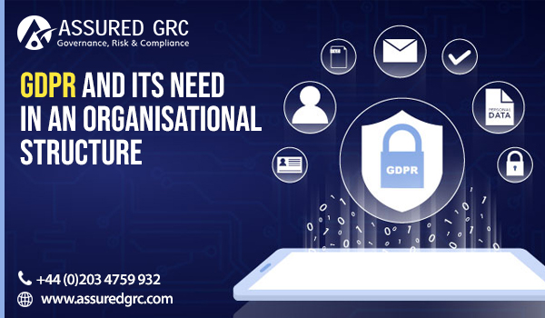 GDPR and Its Need in an Organisational Structure