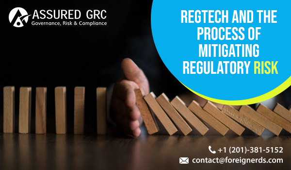 RegTech and The Process of Mitigating Regulatory Risk